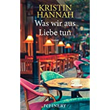 Was wir aus Liebe tun: Warmherziger Frauenroman über eine nach einem unerfülltem Kinderwunsch in die Brüche gegangene Ehe (German Edition)