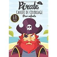 Pirate cahier de coloriage: pour enfants Age 2-4, 3-6, 5-8 Ans Filles & Garçons | Livre de coloriage Pirate enfant | 60…