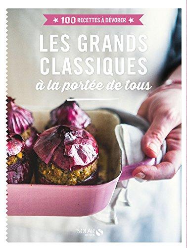 les-grands-classiques-100-recettes-a-devorer