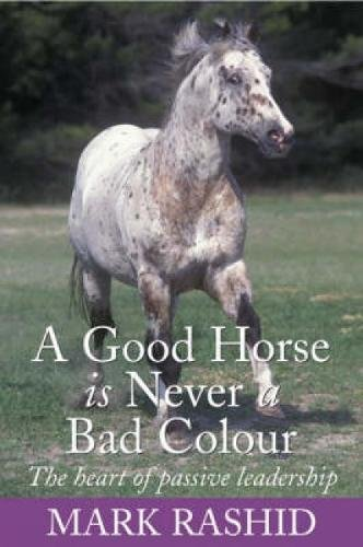 A Good Horse is Never a Bad Colour por Mark Rashid