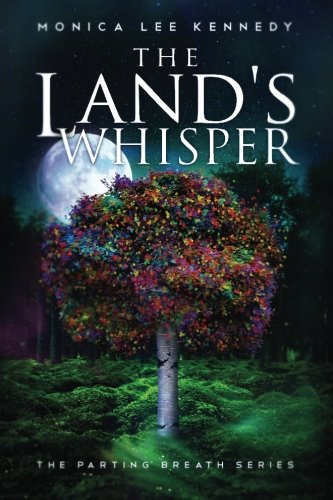 The Land's Whisper: Volume 1 (The Parting Breath Series)