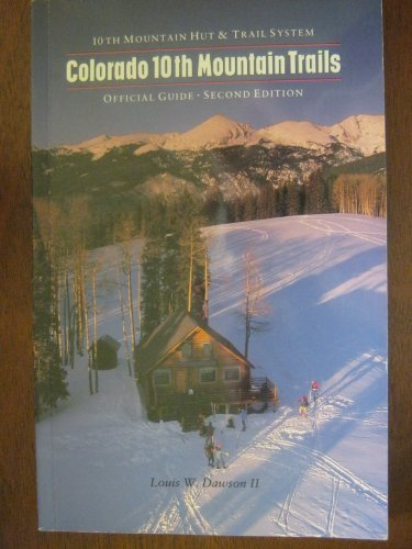 colorado-tenth-mountain-trails-tenth-mountain-hut-and-trail-system-official-ski-touring-guide-by-lou