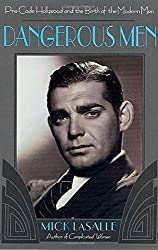 Dangerous Men: Pre-Code Hollywood and the Birth of the Modern Man by Mick LaSalle (2002-11-01)