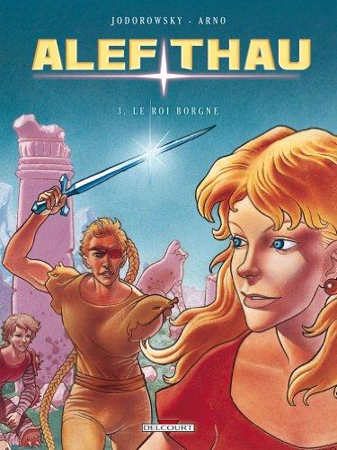 Alef-Thau T03: Le roi borgne