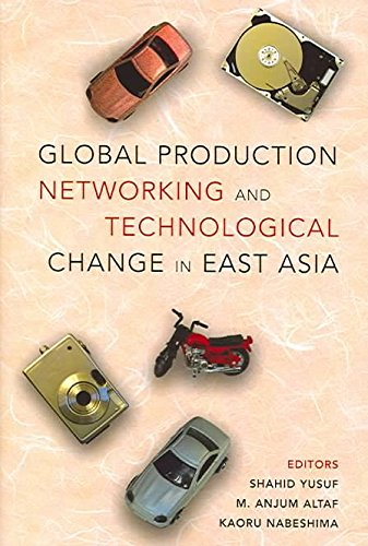 global-production-networking-and-technological-change-in-east-asia-edited-by-shahid-yusuf-published-