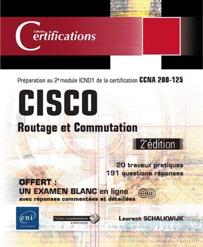 CISCO - Routage et Commutation - Préparation au 2e module ICND1 de la certification CCNA 200-125 (2e édition) par Laurent SCHALKWIJK