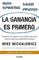 La ganancia es primero: Transforma tu negocio en una máquina de hacer dinero (Spanish Edition)
