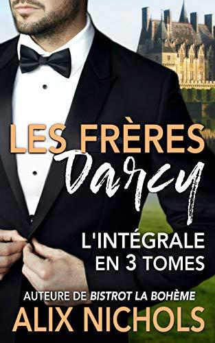 Les Frères Darcy - l'intégrale de la trilogie: coffret de 3 comédies romantiques