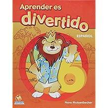 Aprender es divertido/Learning is Fun: Espanol 6/Spanish