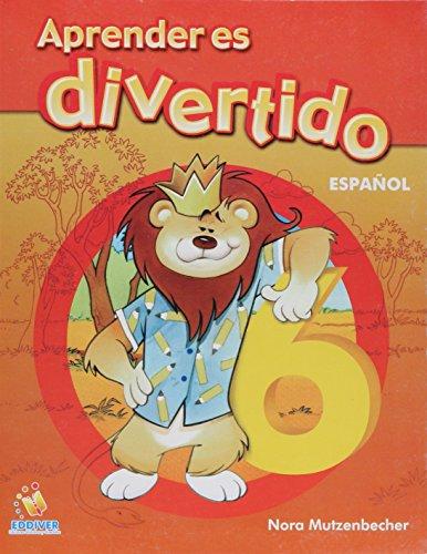 Aprender es divertido/Learning is Fun: Espanol 6/Spanish por Nora Mutzenbecher