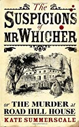 The Suspicions of Mr Whicher: or the Murder at Road Hill House by Kate Summerscale (2008-04-07)