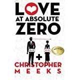 Love At Absolute Zero by Christopher Meeks (2011-07-22)