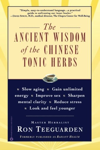 Ancient Wisdom of the Chinese Tonic Herbs, The