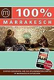 100% Cityguide Marrakesch: Reiseführer inkl. kostenloser App + Extra Stadtplan