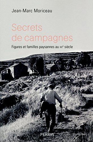 Secrets de campagnes : Figures et familles paysannes au XXe siècle