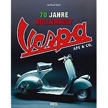 Vespa: 70 Jahre Rollerkult
