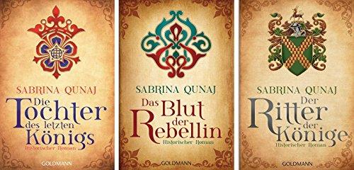 Sabrina Qunaj 3 Geraldines-Romane im Set: 1. Die Tochter des letzten Königs + 2. Das Blut der Rebellin + 3. Der Ritter der Könige