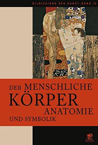 Bildlexikon der Kunst, Band 12: Der menschliche Körper. Anatomie und symbolische Bedeutung - Anatomie Kalender