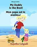 Bilingue Enfant: Mon papa est le meilleur.My Daddy is the Best: Un livre d'images pour les enfants (Edition bilingue français-anglais),Livre bilingues ... français-anglais:livres pour les enfants)