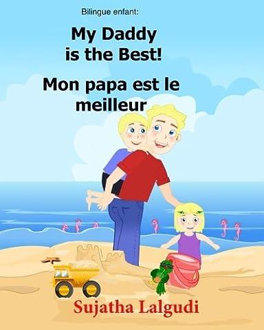 Francais Anglais - Bilingue Enfant: Mon papa est le meilleur.My