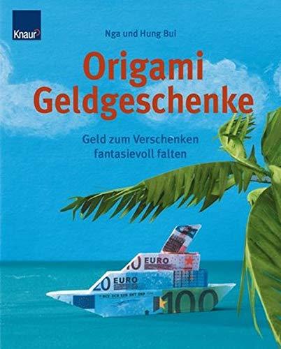 Origami-Geldgeschenke: Geld zum Verschenken fantasievoll falten