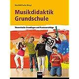 Musikdidaktik Grundschule: Theoretische Grundlagen und Praxisvorschläge
