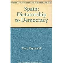 Spain: Dictatorship to Democracy