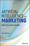 Artificial Intelligence for Marketing: Practical Applications (Wiley and SAS Business Series)