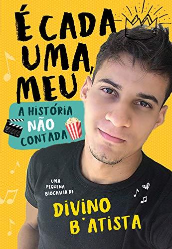 É CADA UMA, MEU: A História NÃO Contada (Portuguese Edition)