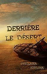 Derrière le désert