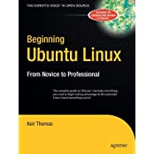 Beginning Ubuntu Linux - From Novice to Professional - Includes CD Contains Full Version of Ubuntu by K Thomas (2006-03-15)