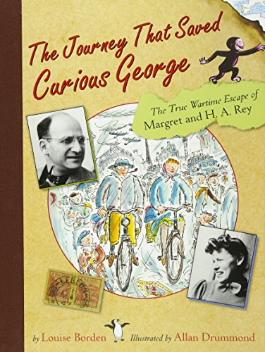 The Journey That Saved Curious George: The True Wartime Escape of Margaret and H.A. Rey por Louise Borden