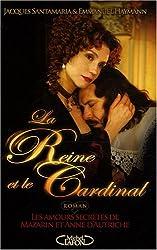 La Reine et le Cardinal : Les amours secrètes de Mazarin et Anne d'Autriche