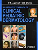 Illustrated Textbook of Clinical Pediatric Dermatology: Volume 1