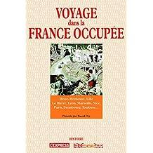 Voyage dans la France occupée (BIBLIOMNIBUS)