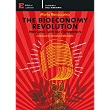 The Bioeconomy revolution: interviews with the Protagonist
