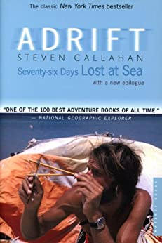 Adrift: Seventy-six Days Lost at Sea by [Callahan, Steven]