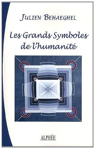 Les grands symboles de l'humanité par Julien Behaeghel