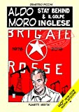 ALDO MORO STAY BEHIND & IL GOLPE INGLESE