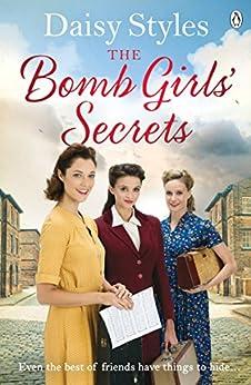 The Bomb Girls' Secrets (Bomb Girls 2) by [Styles, Daisy]