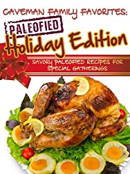 Savory Paleofied Recipes For Special Gatherings (Family Paleo Diet Recipes, Caveman Family Favorite Book 6) (English Edition)