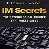 IM Secrets: The Psychological Trigger That Makes Sales