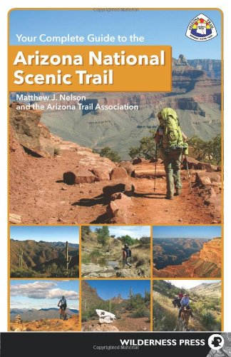 Preisvergleich Produktbild Your Complete Guide to the Arizona National Scenic Trail