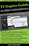 Ti-NspireTM Guide Algebra Fundamentals: TI-Nspire and TI-Nspire CAS Revealed and Extended (TI-Nspire Innovation in Education Series Book 1) (English Edition)