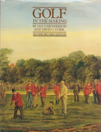 Golf in the Making by Ian T. Henderson (1982-08-02)