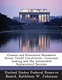 Finance and Economics Discussion Series: Credit Constraints, Consumer Leasing and the Automobile Replacement Decision...