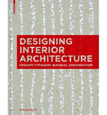 [(Designing Interior Architecture: Concept, Typology, Material, Construction )] [Author: Sylvia Leydecker] [May-2013] par Sylvia Leydecker
