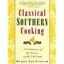 Classical Southern Cooking: A Celebration of the Cuisine of the Old South by Damon Lee Fowler (1995-10-24)
