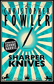 Sharper Knives: Short Stories by [Fowler, Christopher]