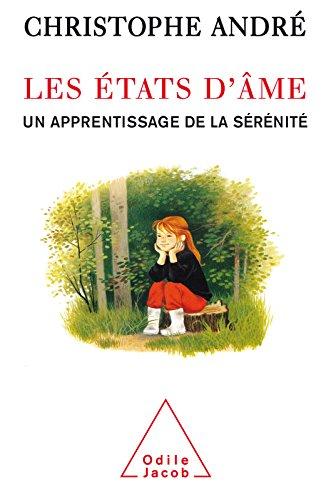 Les États d'âme: Un apprentissage de la sérénité (PSYCHOLOGIE) par Christophe André